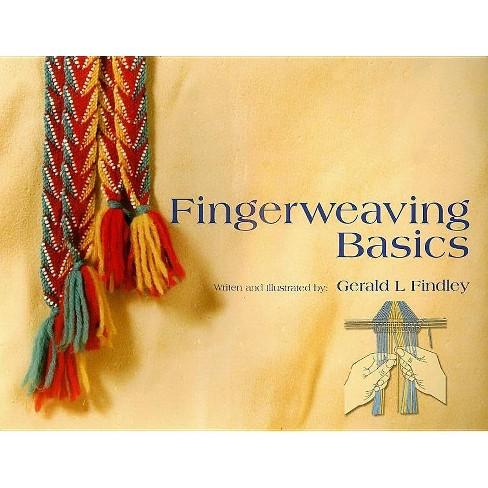 Fingerweaving Basics - by  Gerald L Findley (Paperback) - image 1 of 1