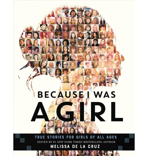 Because I Was a Girl : True Stories for Girls of All Ages -  by Melissa De La Cruz (Hardcover) - image 1 of 1
