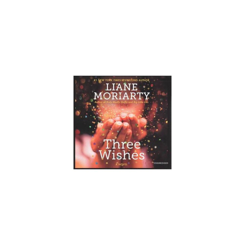Three Wishes - Unabridged by Liane Moriarty (CD/Spoken Word)