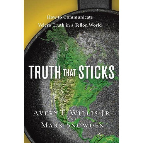 Truth That Sticks - by  Avery Willis & Mark Snowden (Paperback) - image 1 of 1