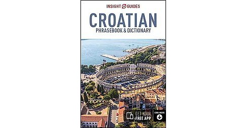 Insight Guides Croatian Phrasebook & Dictionary (Paperback) - image 1 of 1