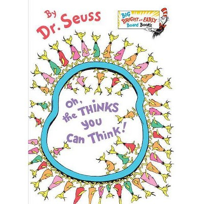Oh, the Thinks You Can Think! - (Big Bright & Early Board Books)(Board Book)