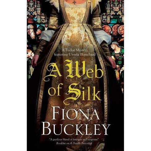A Web of Silk - (Ursula Blanchard Mystery) by  Fiona Buckley (Paperback) - image 1 of 1