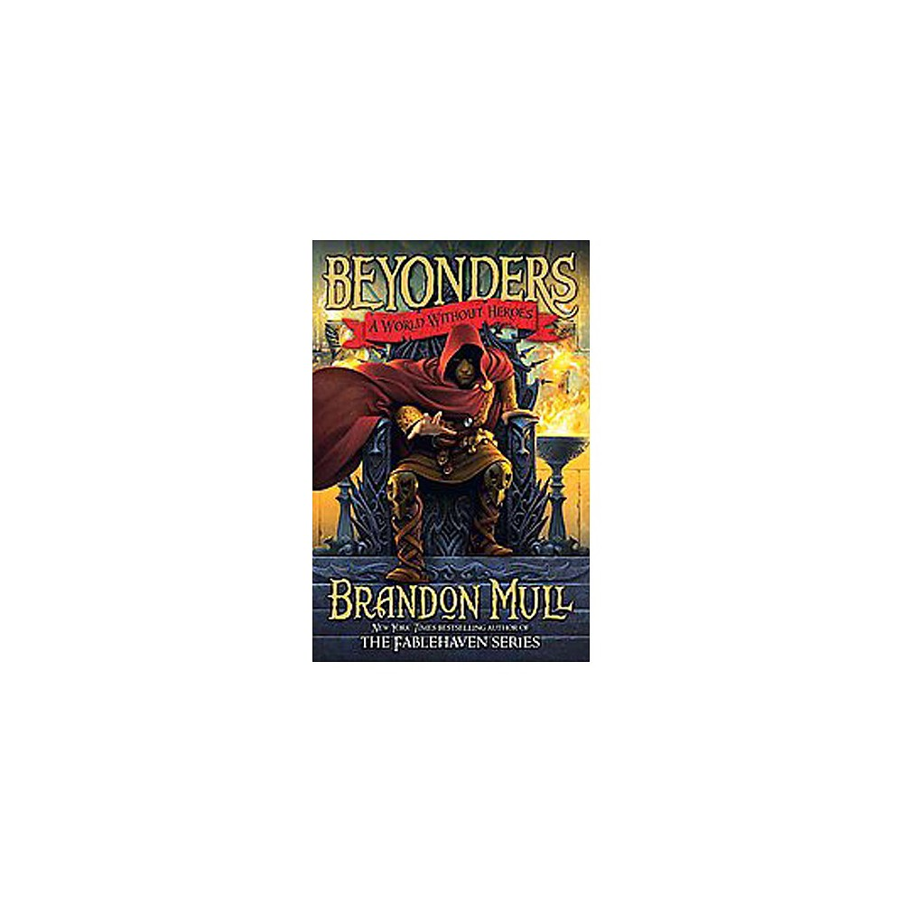 A World Without Heroes ( Beyonders) (Hardcover) by Brandon Mull