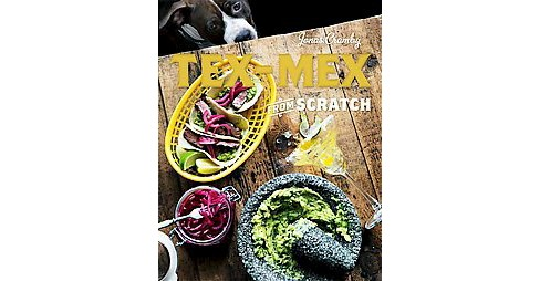Tex-Mex from Scratch (Hardcover) (Jonas Cramby) - image 1 of 1