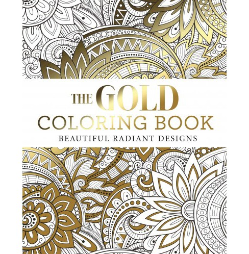 Gold Coloring Book : Beautiful Radiant Designs (Paperback) - image 1 of 1
