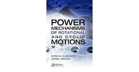 Power Mechanisms of Rotational and Cyclic Motions (Hardcover) (Boris M. Klebanov) - image 1 of 1