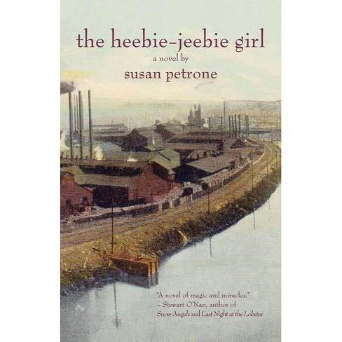 The Heebie-Jeebie Girl - by  Susan Petrone (Hardcover) - image 1 of 1