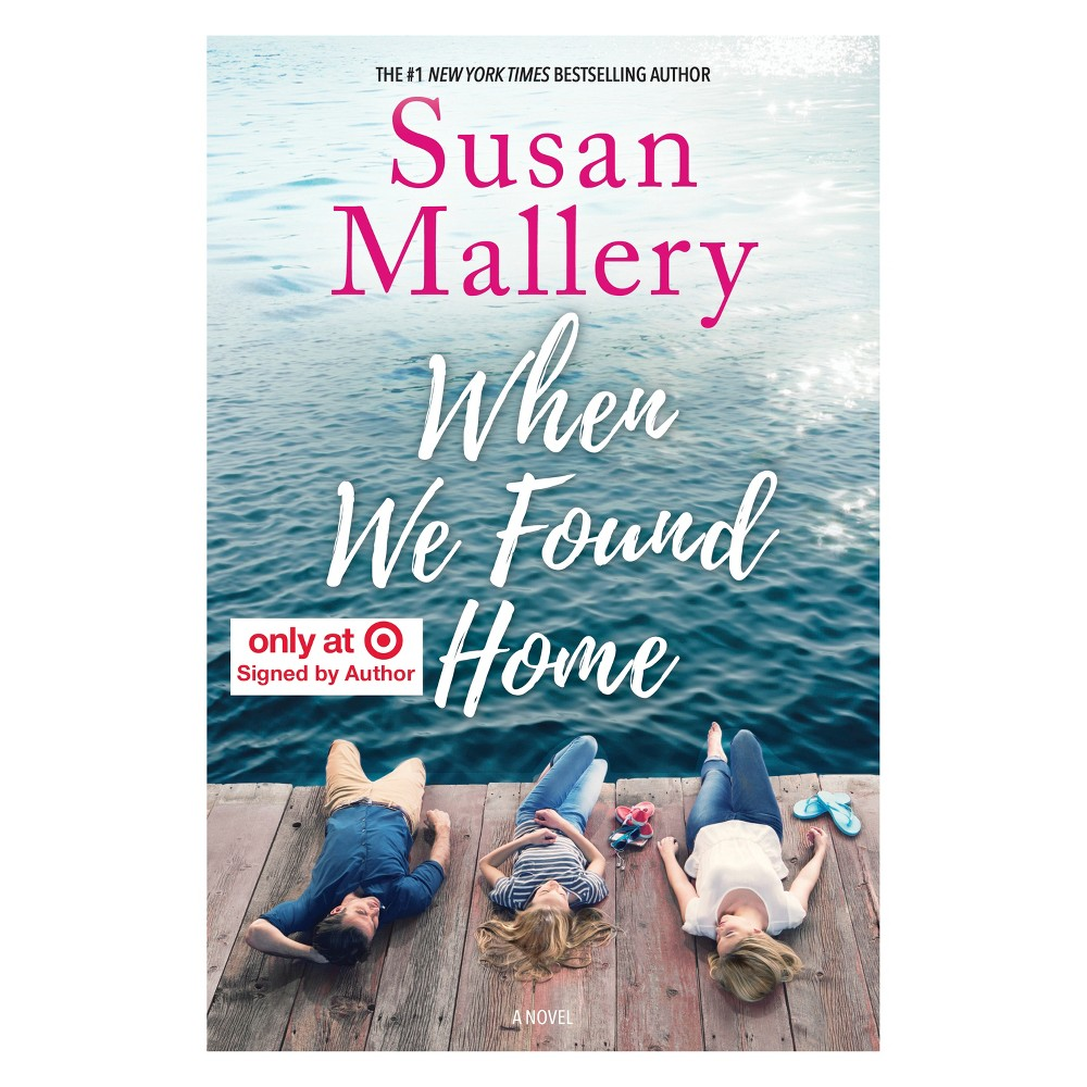 When We Found Home Signed Edition by Susan Mallery (Hardcover)