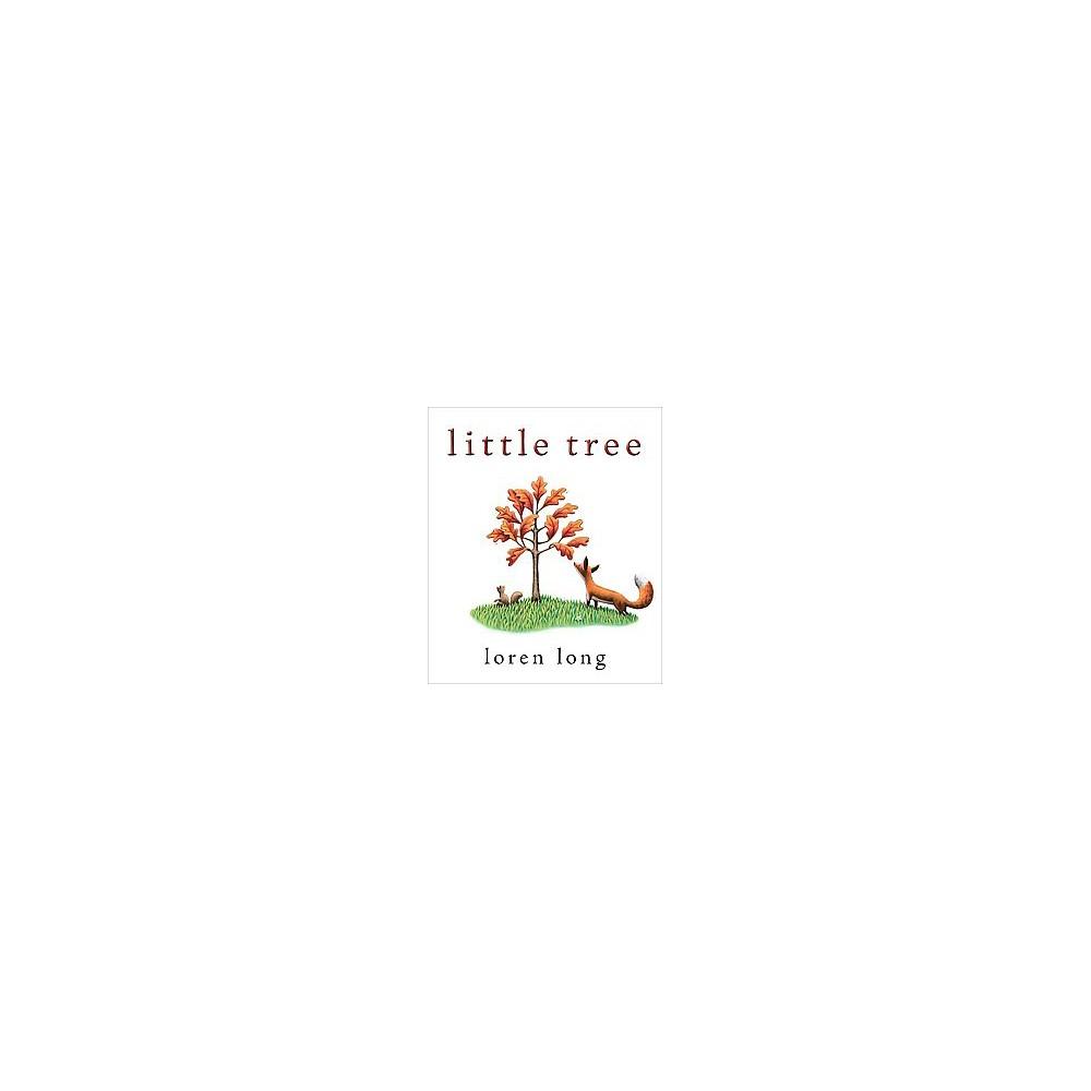 Little Tree (School And Library) (Loren Long)