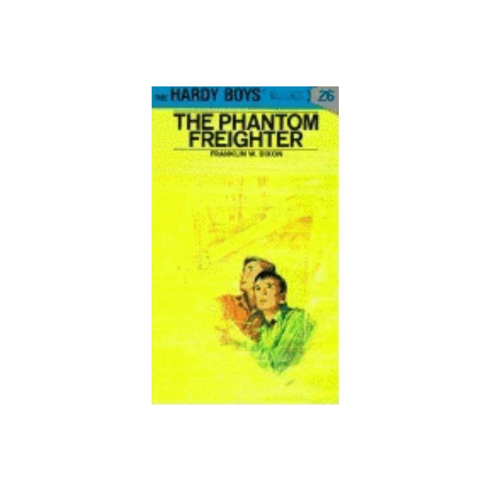 Hardy Boys 26 The Phantom Freighter By Franklin W Dixon Hardcover
