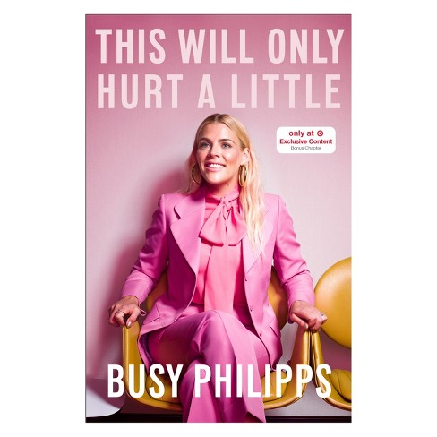 This Will Only Hurt a Little Target Exclusive Edition by Busy Phillips (Hardcover) - image 1 of 1