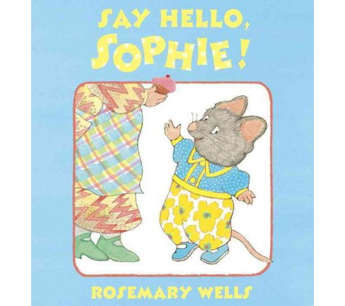 Say Hello, Sophie (School And Library) (Rosemary Wells) - image 1 of 1