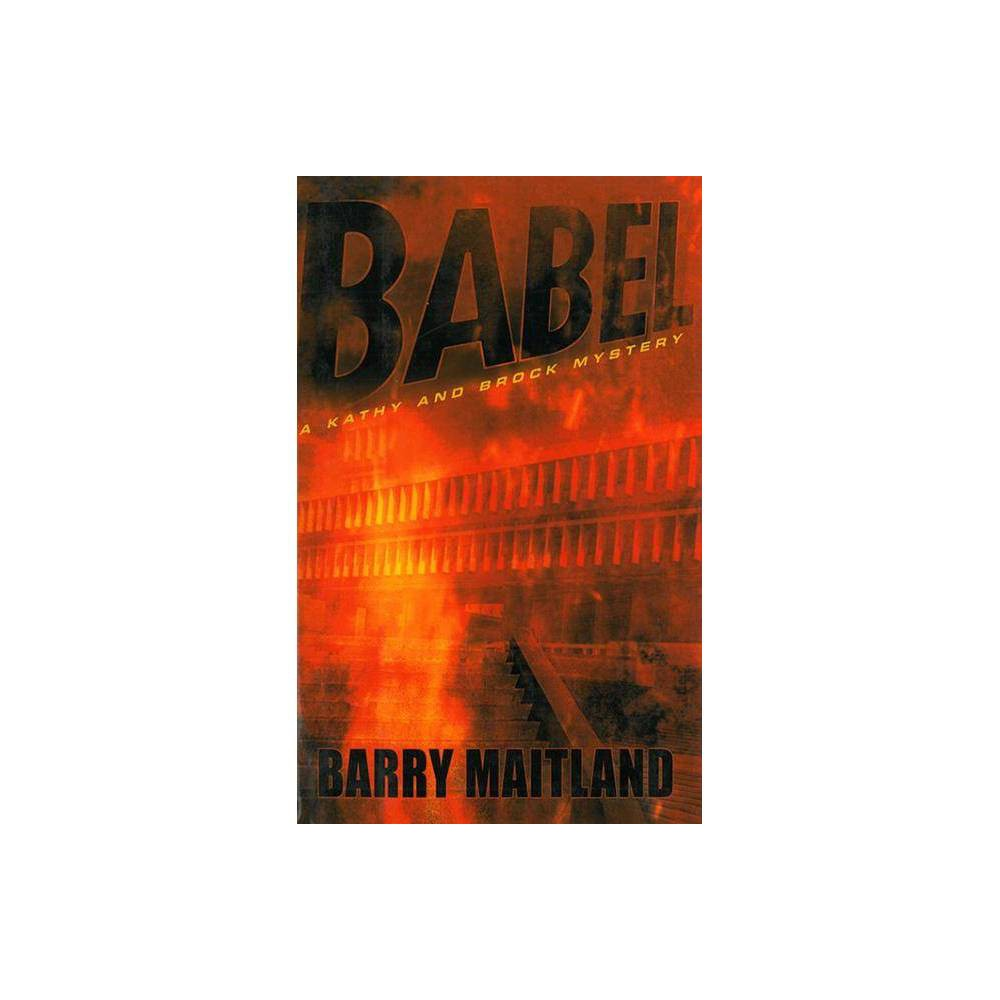Babel - (Brock and Kolla Mysteries) by Barry Maitland (Paperback)
