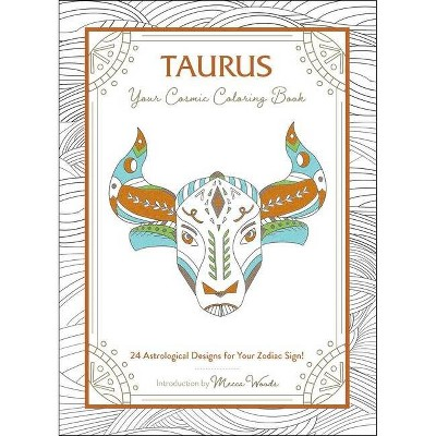 - Taurus: Your Cosmic Coloring Book - By Mecca Woods (Calendar) : Target