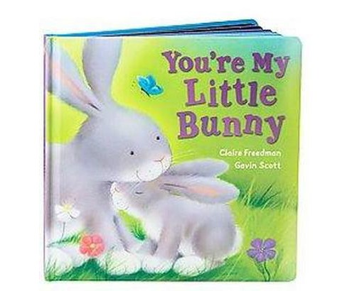 You're My Little Bunny (Hardcover) (Claire Freedman) - image 1 of 1