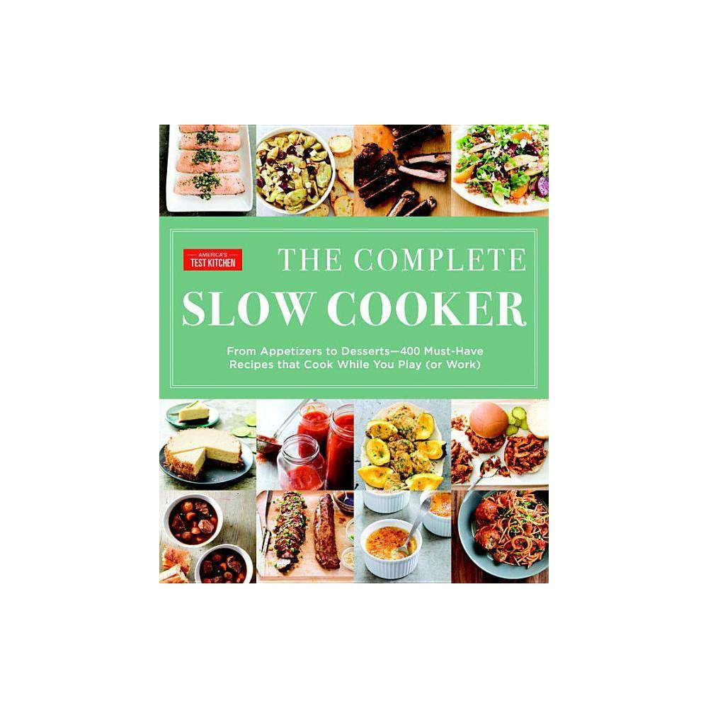 The Complete Slow Cooker The Complete Atk Cookbook Paperback