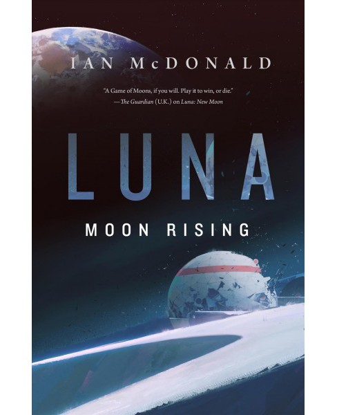 Moon Rising -  (Luna) by Ian McDonald (Hardcover) - image 1 of 1