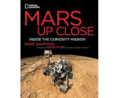 Mars Up Close : Inside the Curiosity Mission (Hardcover) (Marc Kaufman) - image 1 of 1