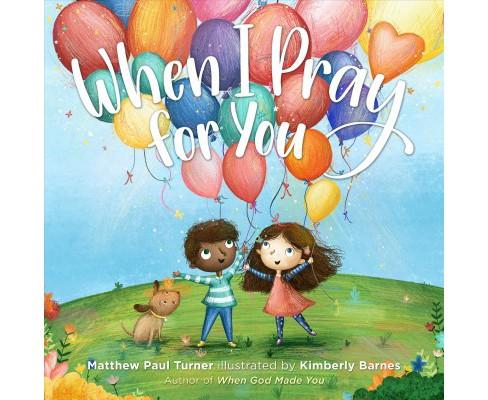 When I Pray for You -  by Matthew Paul Turner (Hardcover) - image 1 of 1