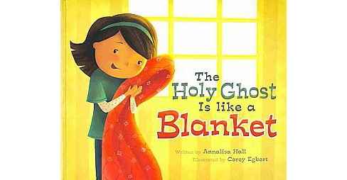 Holy Ghost Is Like a Blanket (Hardcover) (Annalisa Hall) - image 1 of 1