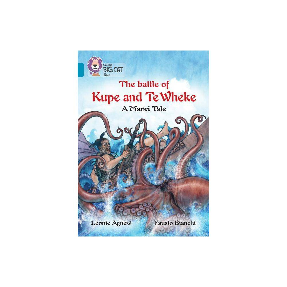 The Battle Of Kupe And Te Wheke Collins Big Cat Paperback