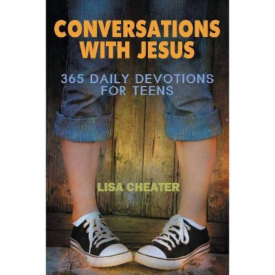 Conversations with Jesus - (Seeking the Heart of God) by  Lisa Cheater (Paperback)