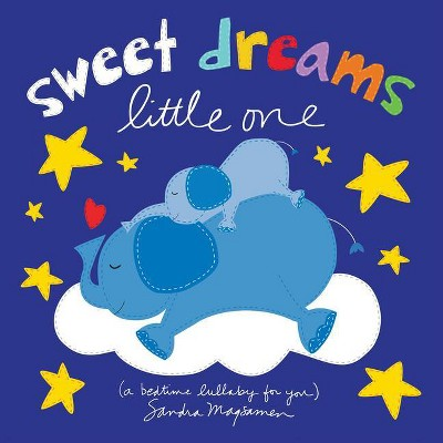 Sweet Dreams Little One - (Welcome Little One Baby Gift Collection) by  Sandra Magsamen (Hardcover)