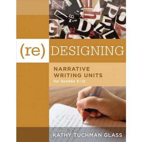 Re Designing Narrative Writing Units For Grades 5 12 Paperback
