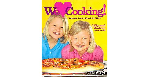 Cooking Light We Love Cooking! : Totally Tasty Food for Kids (Hardcover) (Lilly Andrews & Audrey - image 1 of 1
