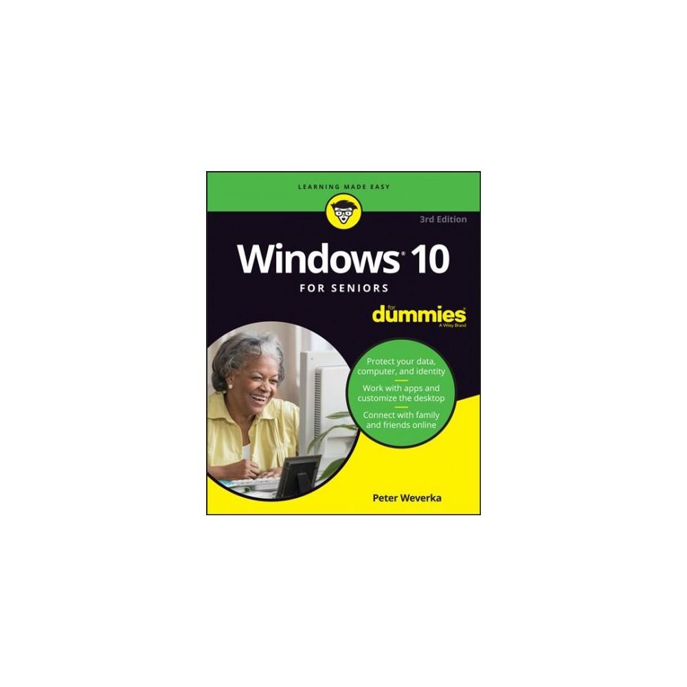 Windows 10 for Seniors for Dummies - 3 by Peter Weverka (Paperback)