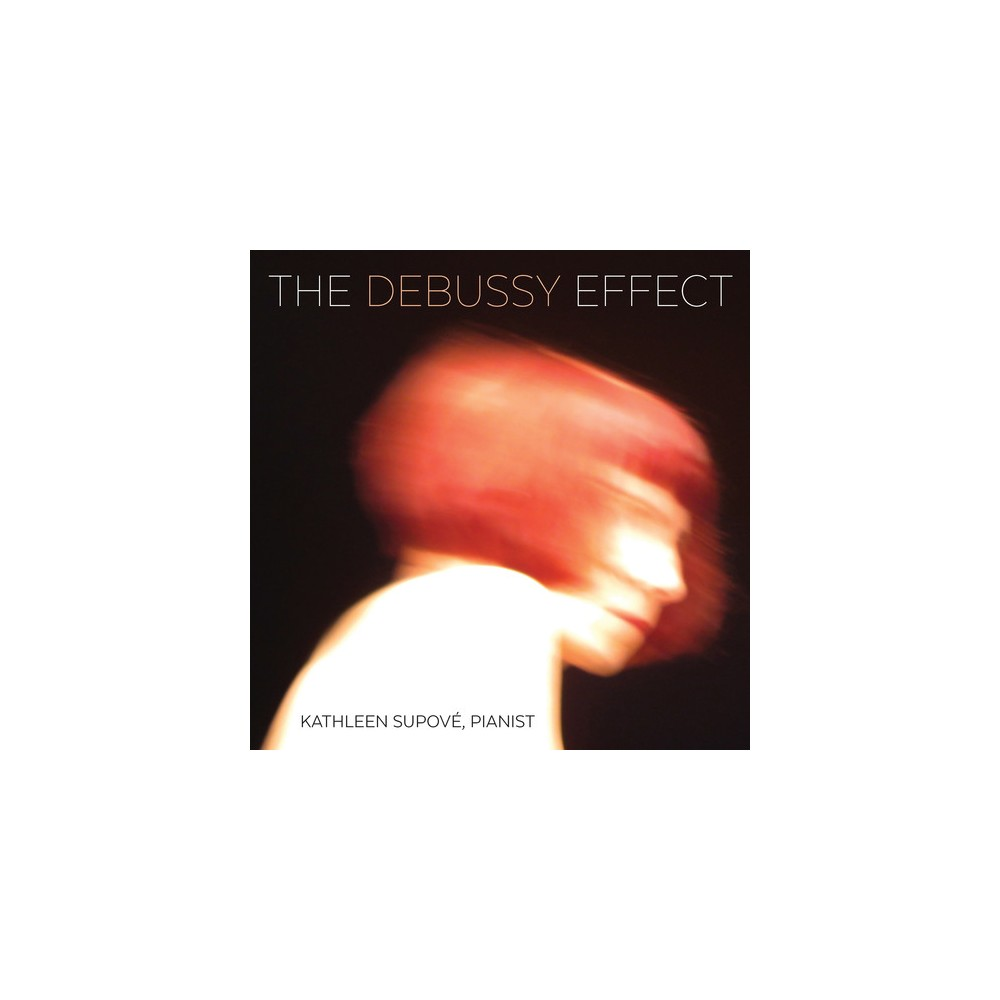 Kathleen Supove - Debussy Effect (CD)