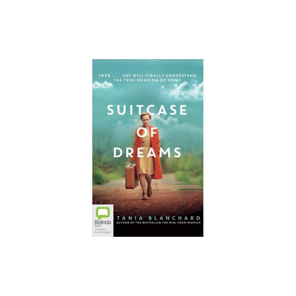 Suitcase of Dreams - Unabridged by Tania Blanchard (CD/Spoken Word)