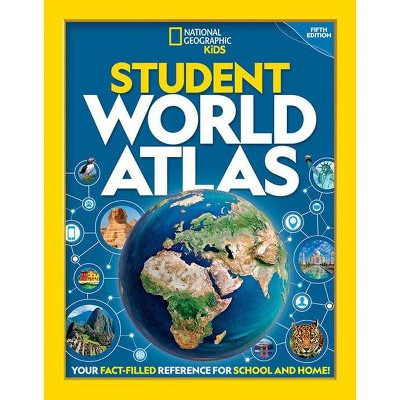 National Geographic Student World Atlas, 5th Edition - by  National Kids (Paperback)