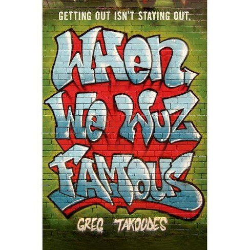 When We Wuz Famous - by  Greg Takoudes (Paperback) - image 1 of 1