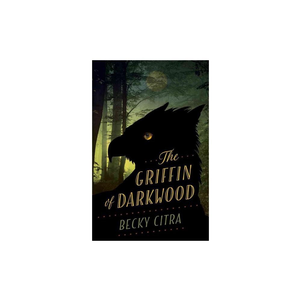 Griffin of Darkwood (Paperback) (Becky Citra)