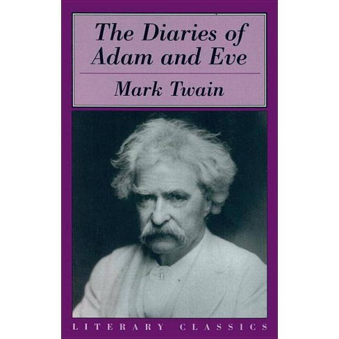 The Diaries of Adam and Eve - (Literary Classics) by  Mark Twain (Paperback) - image 1 of 1