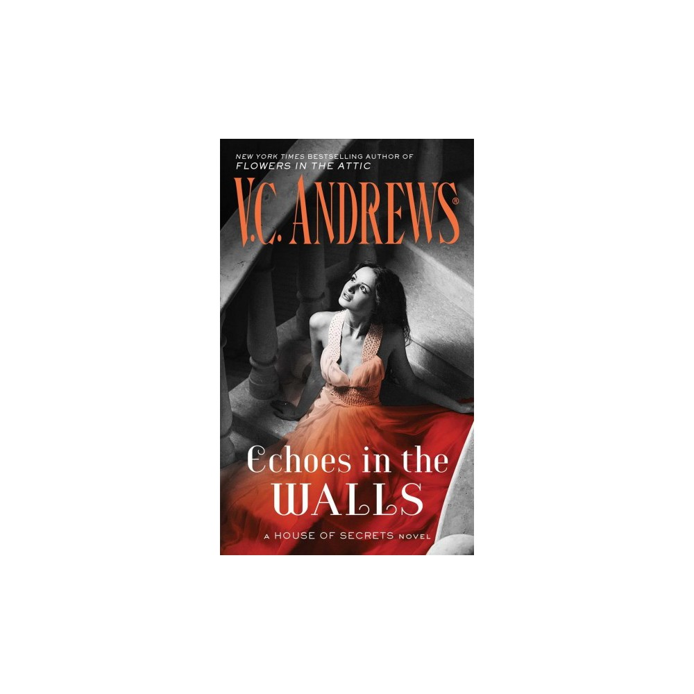 Echoes in the Walls - (House of Secrets) by V. C. Andrews (Paperback)