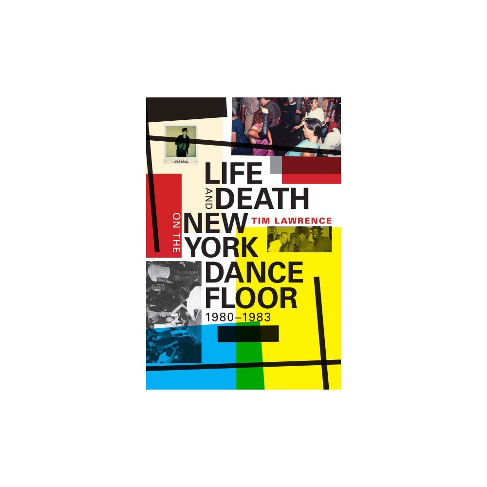 Life and Death on the New York Dance Floor 1980-1983 (Hardcover) (Tim Lawrence)