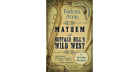 Mayhem at Buffalo Bill's Wild West (Hardcover) (Fedora Amis) - image 1 of 1