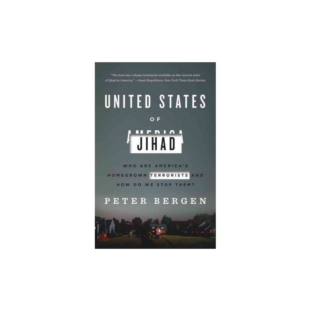 United States of Jihad : Who Are America's Homegrown Terrorists, and How Do We Stop Them? (Reprint)