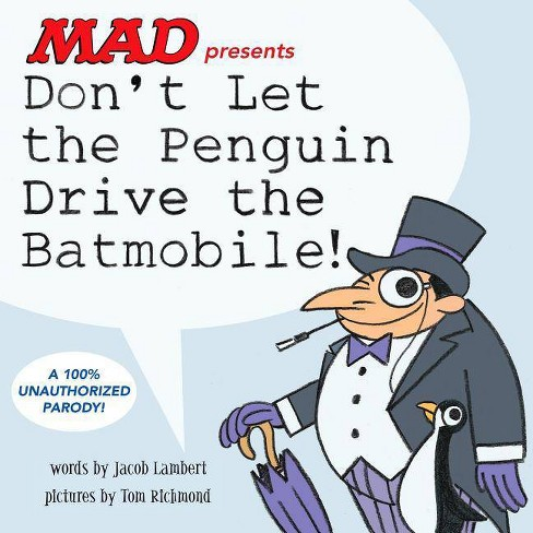 Don't Let the Penguin Drive the Batmobile - by  Jacob Lambert (Hardcover) - image 1 of 1