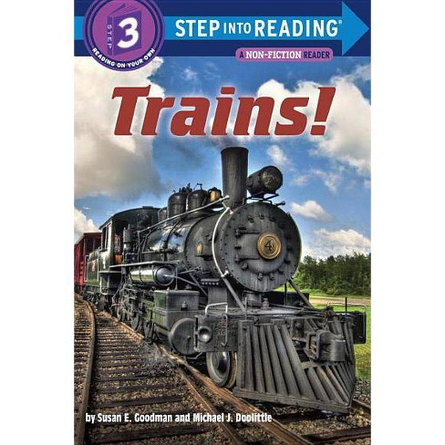 Trains! - (Step Into Reading - Level 3 - Quality) by  Susan E Goodman (Paperback) - image 1 of 1