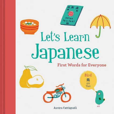 Let's Learn Japanese: First Words for Everyone (Learn Japanese for Kids,  Learn Japanese for Adults,