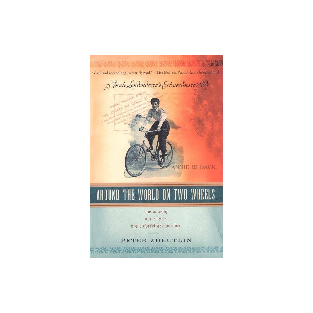 Around The World On Two Wheels By Peter Zheutlin Paperback