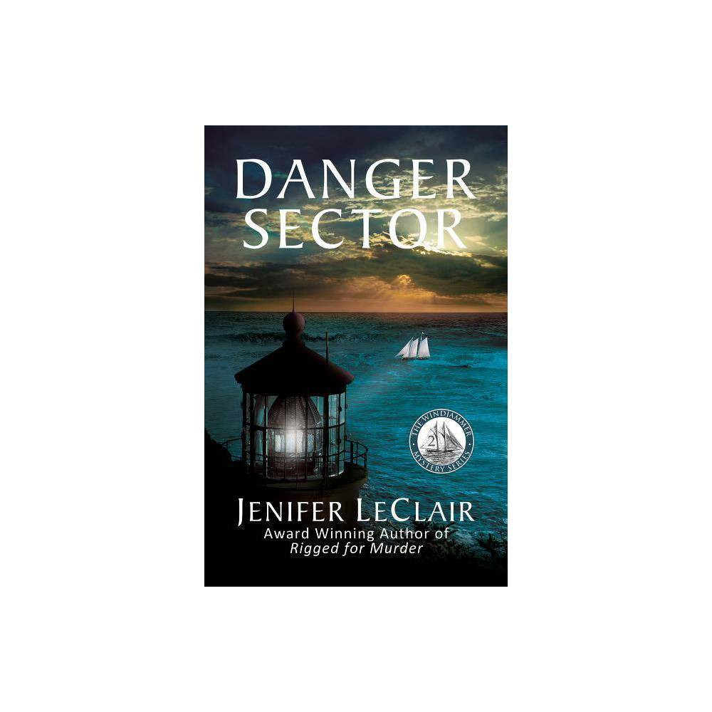ISBN 9780980001709 product image for Danger Sector - (Windjammer Mysteries) by Jenifer LeClair (Paperback) | upcitemdb.com