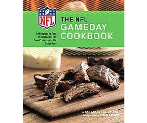 NFL Gameday Cookbook : 150 Recipes to Feed the Hungriest Fan from Preseason to the Super Bowl - image 1 of 1