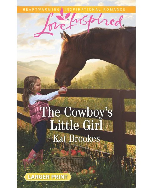 Cowboy's Little Girl -  (Love Inspired (Large Print)) by Kat Brookes (Paperback) - image 1 of 1