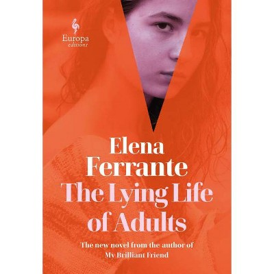 The Lying Life of Adults - by Elena Ferrante