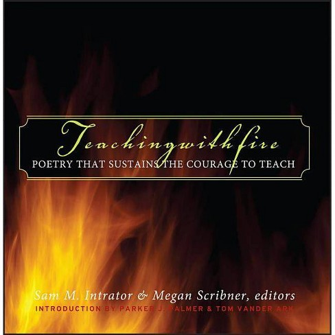 Teaching with Fire - by  Sam M Intrator & Megan Scribner (Hardcover) - image 1 of 1